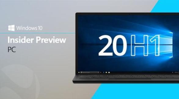 Windows 10 20H1: 正式版本会尽快推送